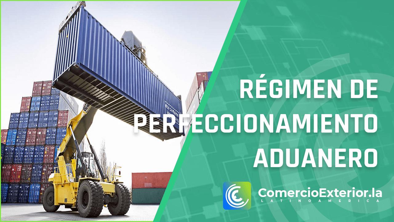 Régimen de perfeccionamiento aduanero perú
