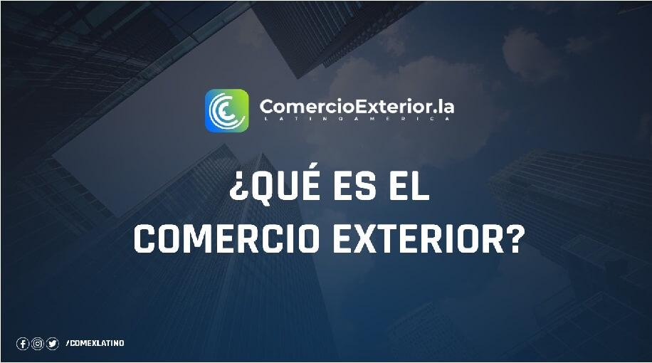 QUE ES EL COMERCIO EXTERIOR